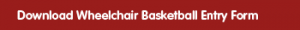 Download Wheelchair Basketbal Entry Form